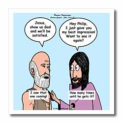 John 14 4 - 14 Philip and Jesus discuss what God is like Iron on Heat Transfer