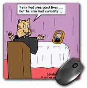 Funeral For A Cat with apologies to elton john Mouse Pad