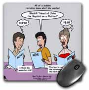 Mark 06-14-29 How To Get a Head in Life - Herodias and the Bad Menu Order Mouse Pad