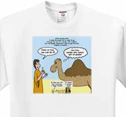 Mark 10-17-31 Stupid Animal Tricks - Camel through the Eye of a Needle Parable T-Shirt