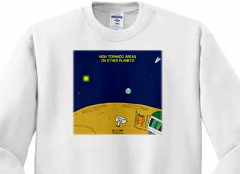 High Tornado Areas on Other Planets Trailer Parks Sweatshirt