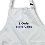 click on I Only Date Cops to enlarge!
