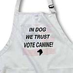 click on In Dog We Trust, Vote Canine  to enlarge!