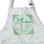 click on Tea Lover Gift - Life is Short Enjoy Your Tea - Blue and Green to enlarge!