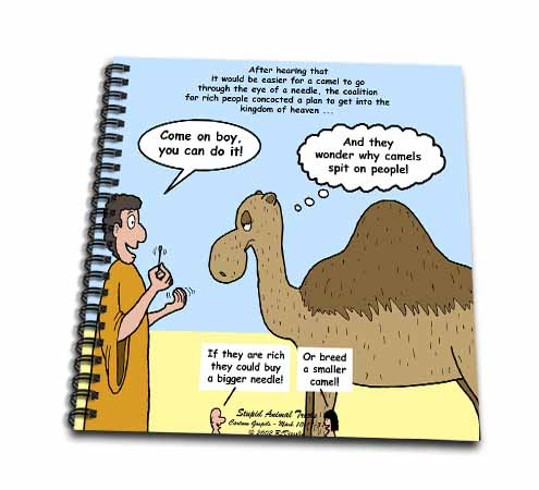 click on Mark 10-17-31 Stupid Animal Tricks - Camel through the Eye of a Needle Parable to enlarge!