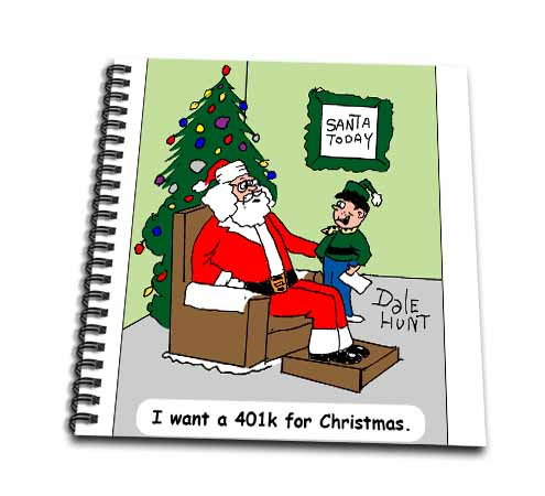 click on Dale Hunts Child Asking Santa for a 401k for Christmas to enlarge!